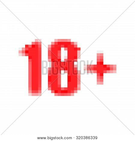 Parental Advisory, Explicit Content, 18 Years Pixsel Red Warning Stamp Isolated On White.
