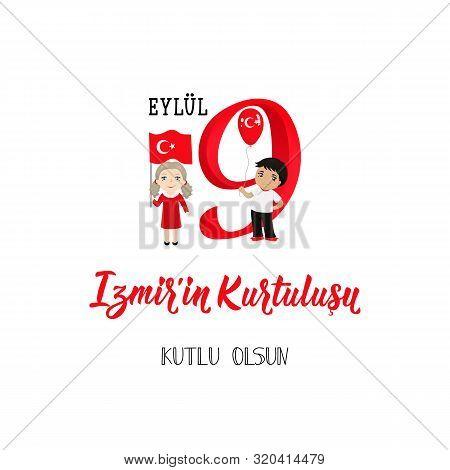 Turkish Holiday 9 Eylul Izmir'in Kurtulusu, Translation: September 9, Salvation Of Izmir, Happy Holi