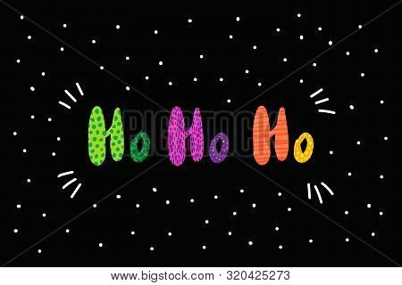 Ho Santa Laughing Hand Drawn Vector Lettering Illustration With Textured Phrase Black Background
