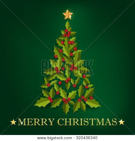 Christmas Tree With Holly Leaves And Berries With Merry Christmas Text In Paper Craft Style. For Mer