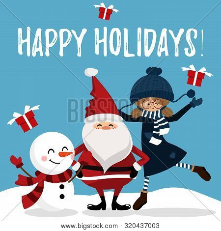 Christmas Holiday Season Background Of Santa Claus, Snowman And Cute Girl With Happy Holidays Text.