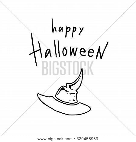 Hand Drawn Halloween Design For Card, Banner Or Party Invitation With Magic Witch Hat And Handletter