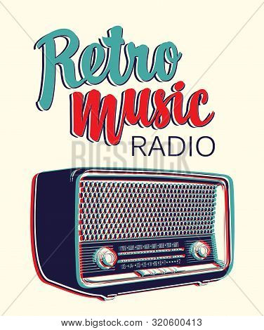 Vector Banner For Radio Station With An Old Radio Receiver And Inscription Retro Music Radio. Radio