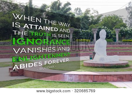 When The Way Is Attained And The Truth Is Seen, Ignorance Vanishes And Enlightenment Abides Forever
