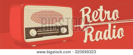Vector Banner For Radio Station With An Old Radio Receiver And Inscription Retro Radio On The Red Ba