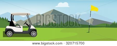 Vector Illustration Of Golf Field, Flag And Cart. Mountain Landscape Or Background. Golf Course.
