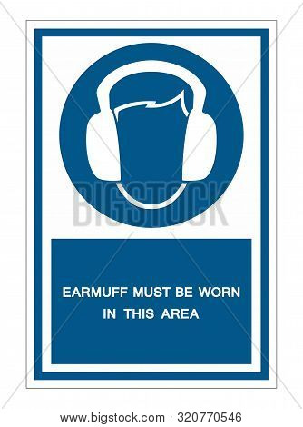 Earmuff Must Be Worn In This Area Symbol Sign Isolate On White Background,vector Illustration