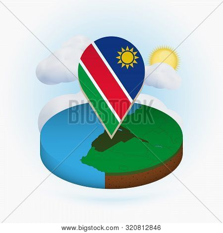 Isometric Round Map Of Namibia And Point Marker With Flag Of Namibia. Cloud And Sun On Background. I