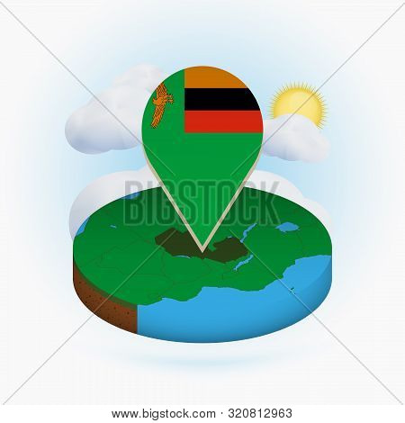 Isometric Round Map Of Zambia And Point Marker With Flag Of Zambia. Cloud And Sun On Background. Iso