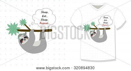 Cute Funny Sloth Hanging On Tree Branch Tshirt Design Print Motto Eat Sleep Eat Repeat Polka Dots Wh