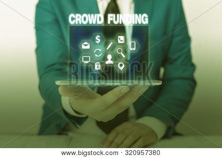 Text sign showing Crowd Funding. Conceptual photo Fundraising Kickstarter Startup Pledge Platform Donations. poster