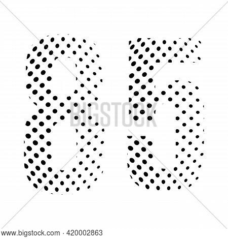 Number Eighty-five, 85 In Halftone. Dotted Illustration Isolated On A White Background. Vector Illus