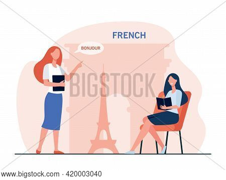 Woman Learning French With Tutor. Female Character Teaching Language, Saying Hello, Student Taking N