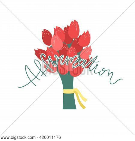 Vector Illustration Big Bouquet With Red Tulip Flowers And Word Affirmation On White Background. Let
