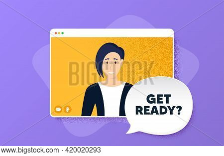 Get Ready. Video Conference Online Call. Special Offer Sign. Advertising Discounts Symbol. Woman Cha
