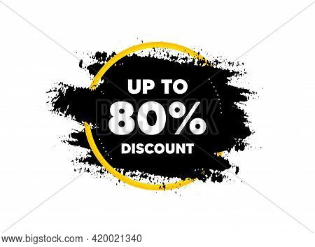 Up To 80 Percent Discount. Paint Brush Stroke In Circle Frame. Sale Offer Price Sign. Special Offer