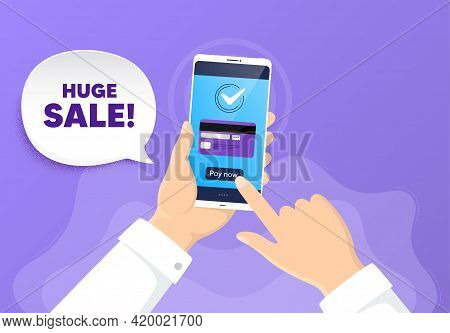 Huge Sale. Pay By Card From Phone. Special Offer Price Sign. Advertising Discounts Symbol. Huge Sale