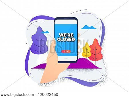 Were Closed. Hand Hold Mobile Phone Icon. Smartphone Message. Business Closure Sign. Store Bankruptc