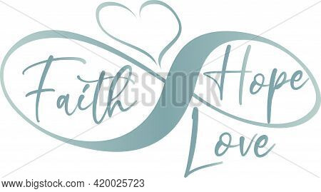 Faith Hope And Love Infinity Symbol Graphic Template
