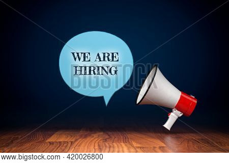 We Are Hiring Marketing Concept. Human Resources Recruitment Advertisement Concept. Megaphone And Co