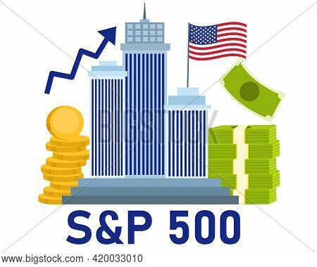 S P 500 Concept American Flag Flies Above Skyscrapers Around Stack Money Increase Arrow With Flat St