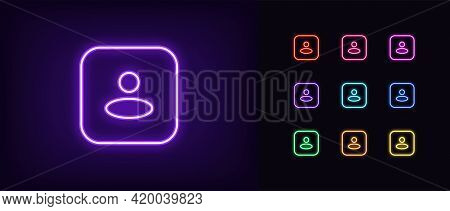 Neon User Avatar Icon. Glowing Neon Person Sign, Outline Square Avatar Pictogram In Vivid Color. Ano