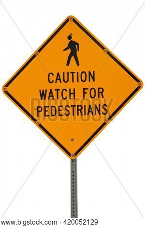 Caution watch for Pedestrians Traffic Sign. Isolated on white. room for text.