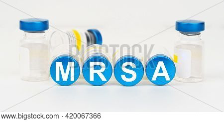 Medicine And Health Concept. On The Blue Roofs Of The Injections It Says - Mrsa