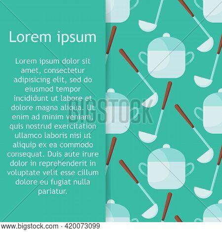 Illustration Pattern With Kitchen Utensils On It Saucepans And Ladles On Background. Vector Illustra