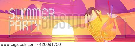 Summer Party Cartoon Banner With Ice Cream Cone And Cocktail On Dusk Tropical Beach Background. Invi