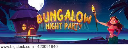 Bungalow Night Party Banner With Woman And Resort Wooden House On Background Of Sea, Palm Trees And