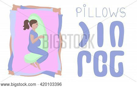 Pillow For Pregnant Women. Types Of Pillows For Sleeping. Vector Pregnancy Concept Illustration.