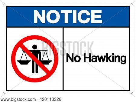 Notice No Hawking Symbol Sign, Vector Illustration, Isolate On White Background Label .eps10
