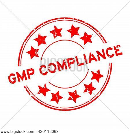 Grunge Red Gmp (good Manufacuturing Practice) Compliance Word Round Rubber Seal Stamp On White Backg