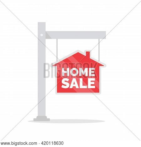 Home Sale Sign For Real Estate Isolated On White Background. For Sale Sign With House In Flat Style.