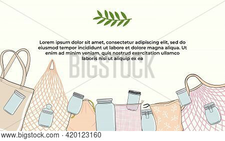 Zero Waste Wide Border. Collection Of Bags And Glass Jars. Concept Of Zero Waste Store With Bulk Pro