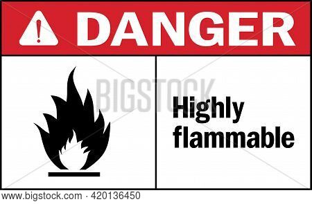 Highly Flammable Danger Sign. Harmful Materials Safety Signs And Symbols.