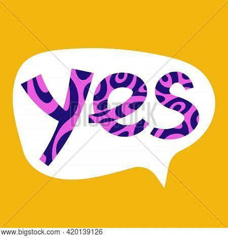 Yes In A Speech Bubble. Colourful Positive Text With Abstract Swirly Pattern.