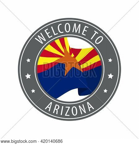 Welcome To Arizona. Gray Stamp With A Waving State Flag. Collection Of Welcome Icons.