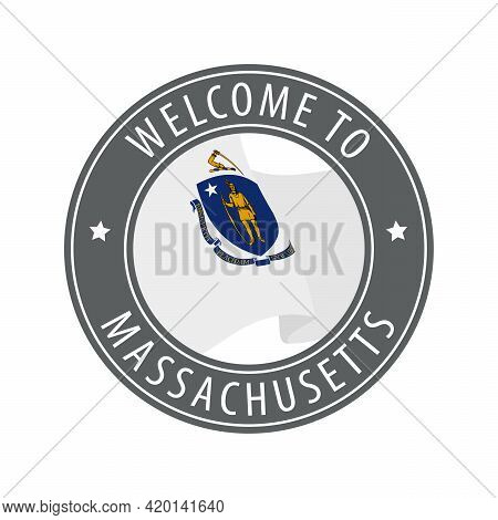Welcome To Massachusetts. Gray Stamp With A Waving State Flag. Collection Of Welcome Icons.