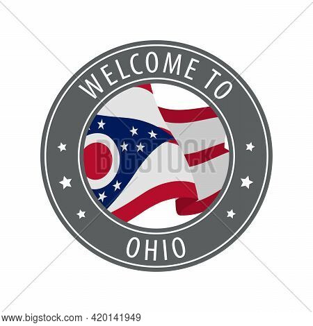 Welcome To Ohio. Gray Stamp With A Waving State Flag. Collection Of Welcome Icons.