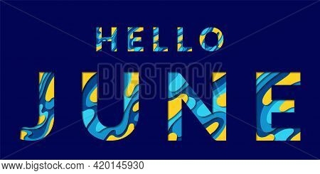Hello June Blue Yellow Summer Calligraphic Text With Paper Cut Origami Effect Background. Summer Car
