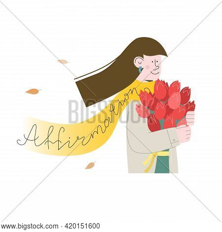 Woman With Tulips Throws A Affirmation On Shoulders Like Scarf. She Is Confident. Vector Illustratio