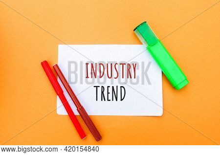 Notes With The Inscription Industry Trend And A Markers. The Concept Of Searching For New Ideologica