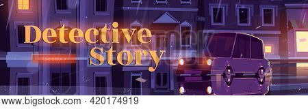 Detective Story Tour Banner. Travel Agency Website With Cartoon Illustration Of Night City Street Wi