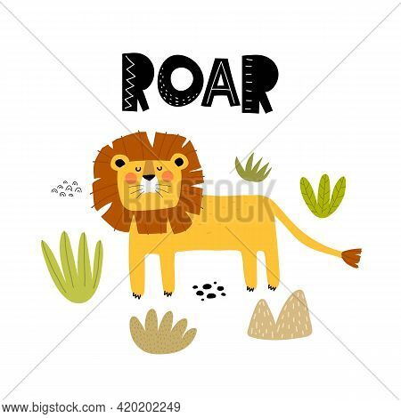 Roar. Cartoon Lion, Hand Drawing Lettering. Flat Style, Colorful Vector For Kids. Baby Design For Ca