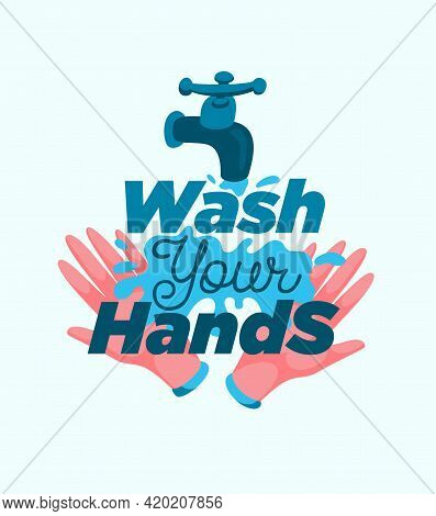 Personal Hygiene Vector Poster. Two Hands With Water And Lettering Concept Healthy Lifestyle. Wash Y