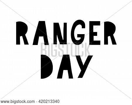 World Ranger Day . Text Letter Design Suitable For Greeting Card Poster And Banner
