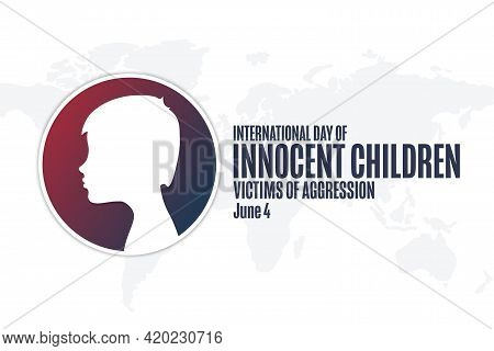 International Day Of Innocent Children Victims Of Aggression. June 4. Holiday Concept. Template For