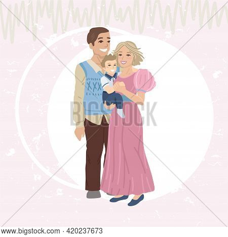Family Portrait, Parents With A Small Child. Family Relationships, Family Ties. Card Concept For The